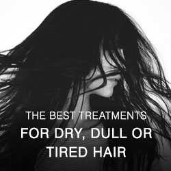 The best treatments for dry, dull or tired hair