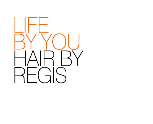 Life by you hair by Regis