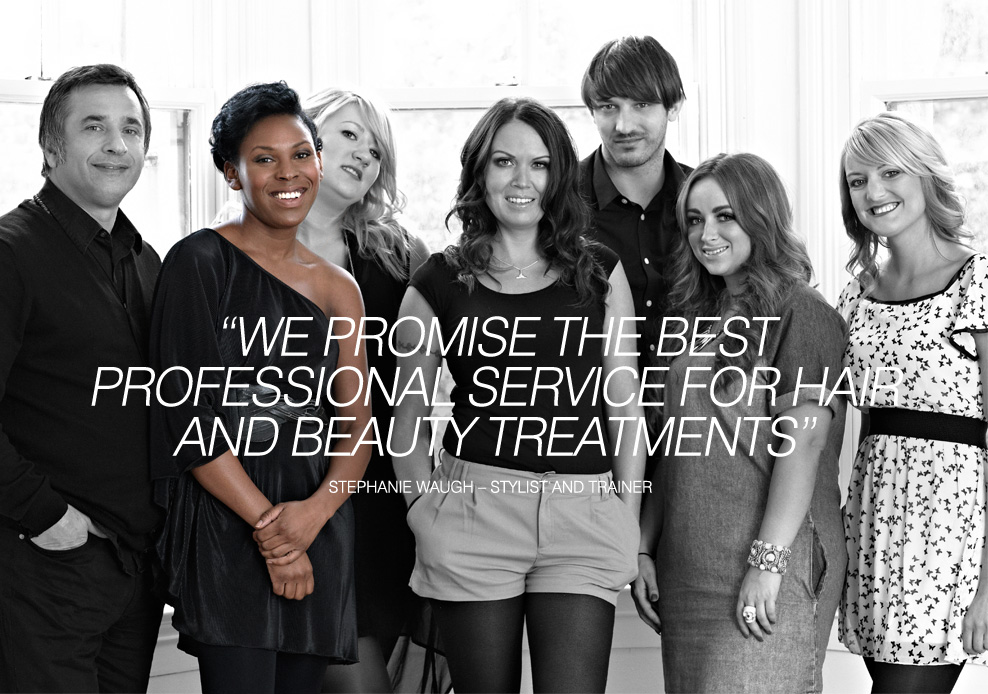WE PROMISE THE BEST PROFESSIONAL SERVICE FOR HAIR AND BEAUTY TREATMENTS - Stephanie Waugh – Stylist and Trainer