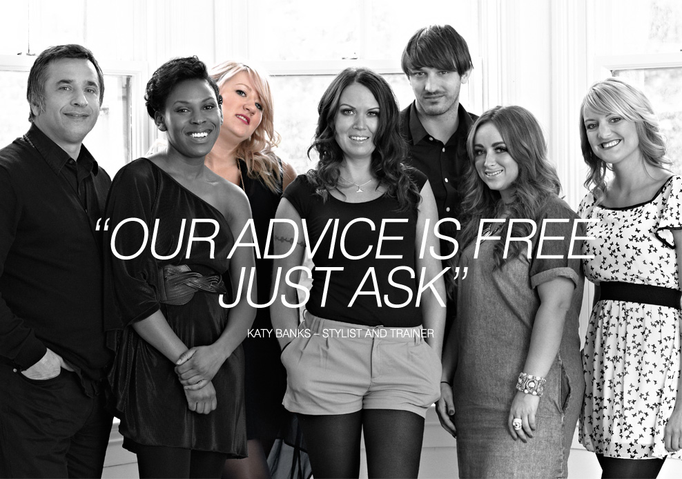 OUR ADVICE IS FREE JUST ASK - Katy Banks – Stylist and Trainer