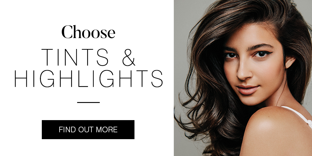 Choose Tints & Highlights